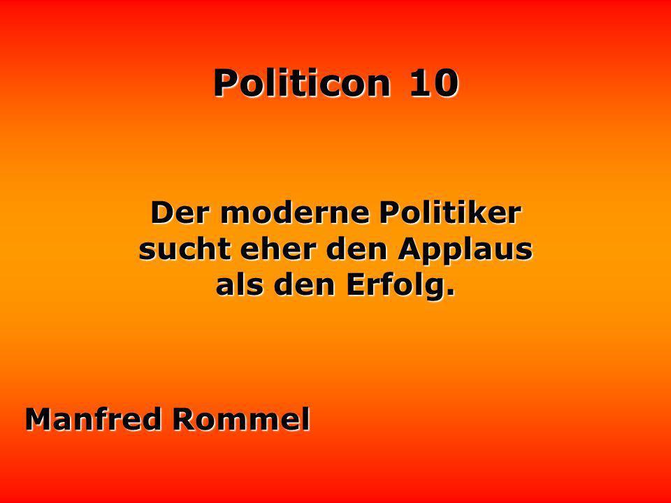 Politicon 10 Politiker sind Meisterschützen der gezielten Indiskretion. Otto Galo
