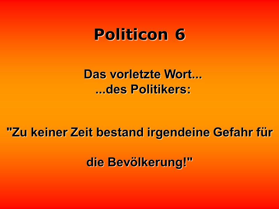 Politicon 6 Und wenn sich mancher Politiker noch so aufbläst, gelingt es ihm nicht, an Größe zu gewinnen.