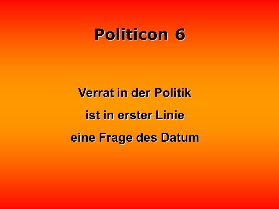 Politicon 6 Real an der Politik ist das, was den Wählern als real gilt.