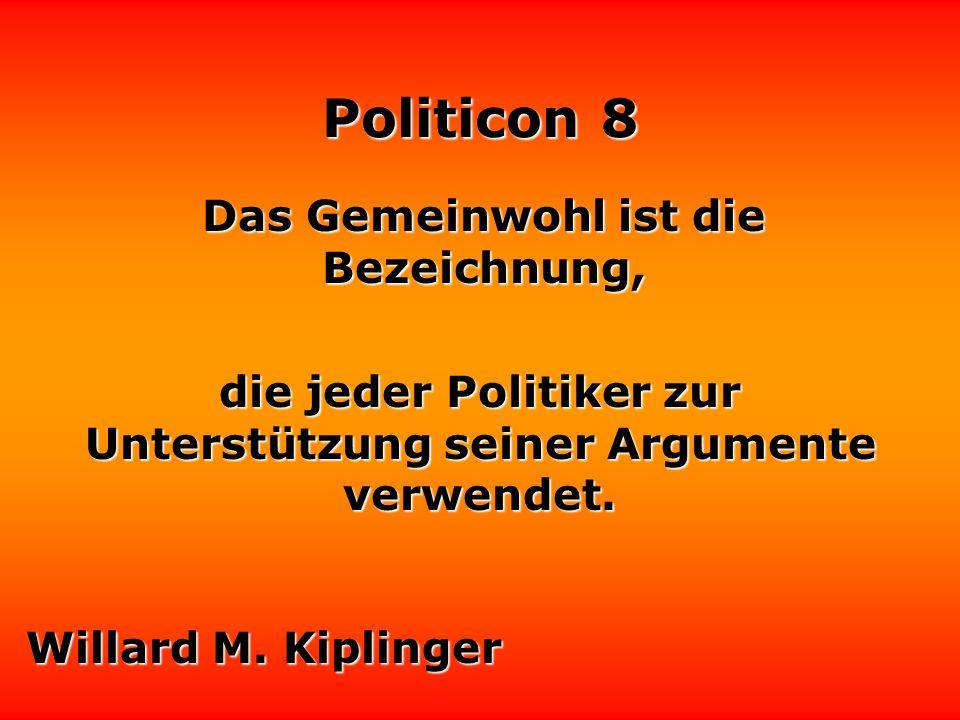 Politicon 8 Politik besteht für manchen offensichtlich darin, zwischen zwei Übeln beide zu wählen.