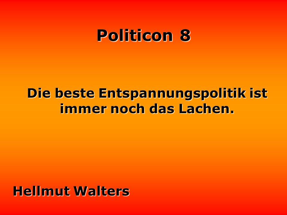 Politicon 8 In der Politik ist unterlassene Hilfeleistung ein ganz alltägliches Delikt. Henri Tisot