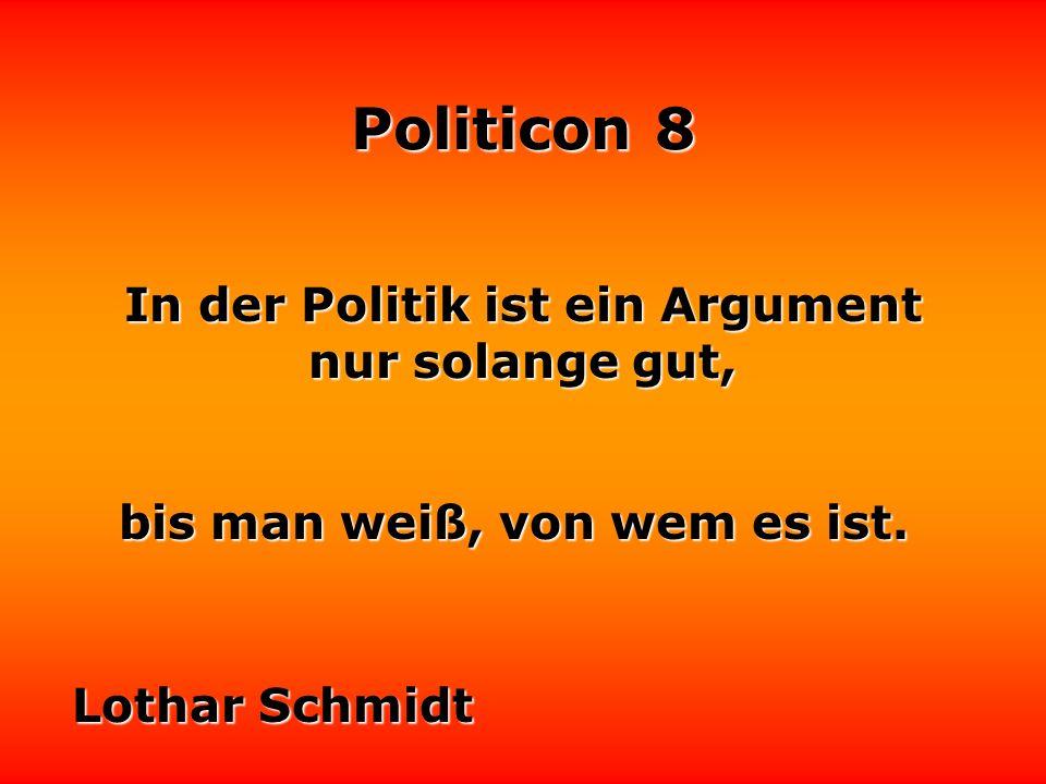 Politicon 8 Die beste Entspannungspolitik ist immer noch das Lachen. Hellmut Walters