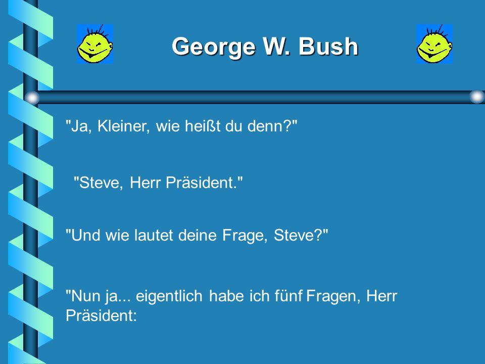 George W. Bush Zu Beginn der nächsten Stunde fragt Bush: Wo waren wir.