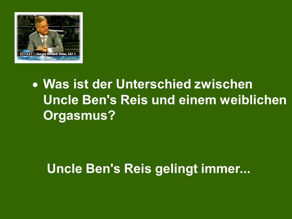 Was ist der Unterschied zwischen Uncle Ben s Reis und einem weiblichen Orgasmus.