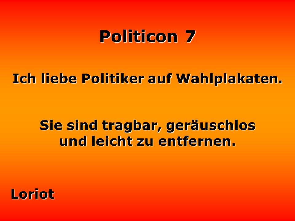 Politicon 7 Was in der Politik noch fehlt, ist ein Machthungerstreik. Werner Finck