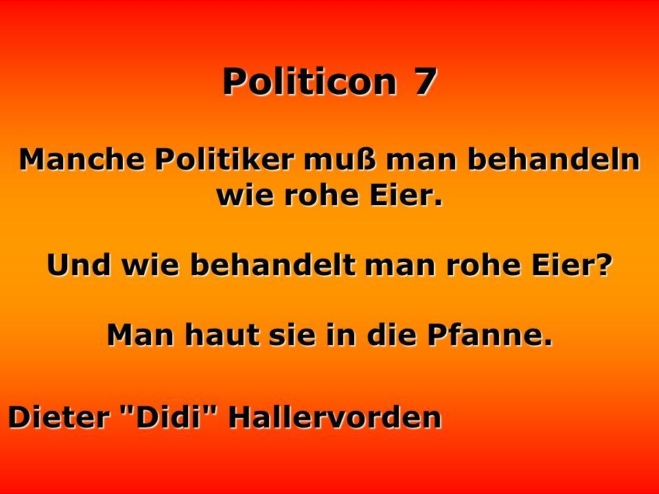 Politicon 7 Die Politik ist wie ein Schwimmwettkampf: Es kommt nicht zuletzt auf die Kunst des richtigen Wendens an. Sir Peter Ustinov