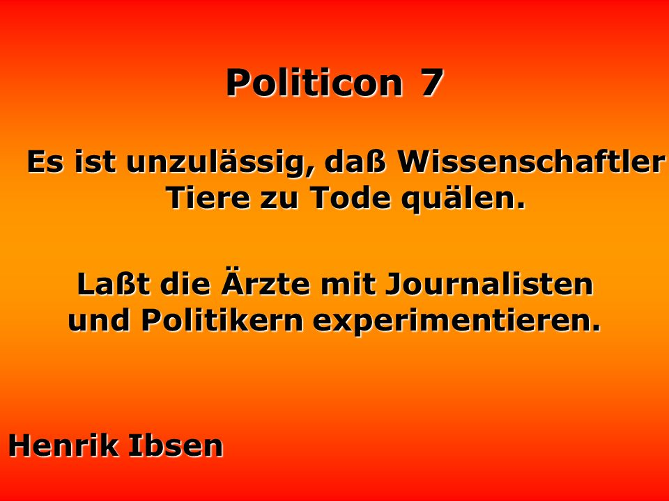 Politicon 7 Manche Politiker muß man behandeln wie rohe Eier. Und wie behandelt man rohe Eier? Man haut sie in die Pfanne. Dieter