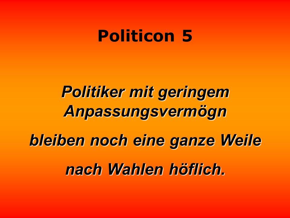 Politicon 5 Politiker benötigen keine Pappnasen, um sich zum Clown zu machen.