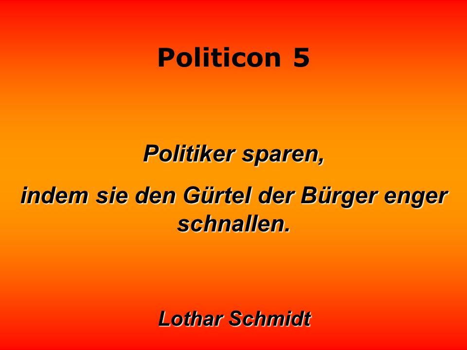 Politicon 5 Politiker sind Meisterschützen der gezielten Indiskretion. Otto Galo