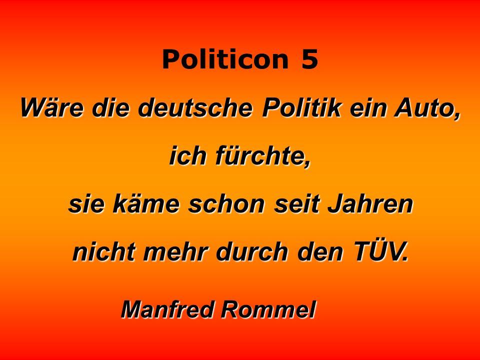 Politicon 5 Vollkommene Politik besteht darin, niemals das letzte Motiv zu enthüllen. Benjamin Disraeli