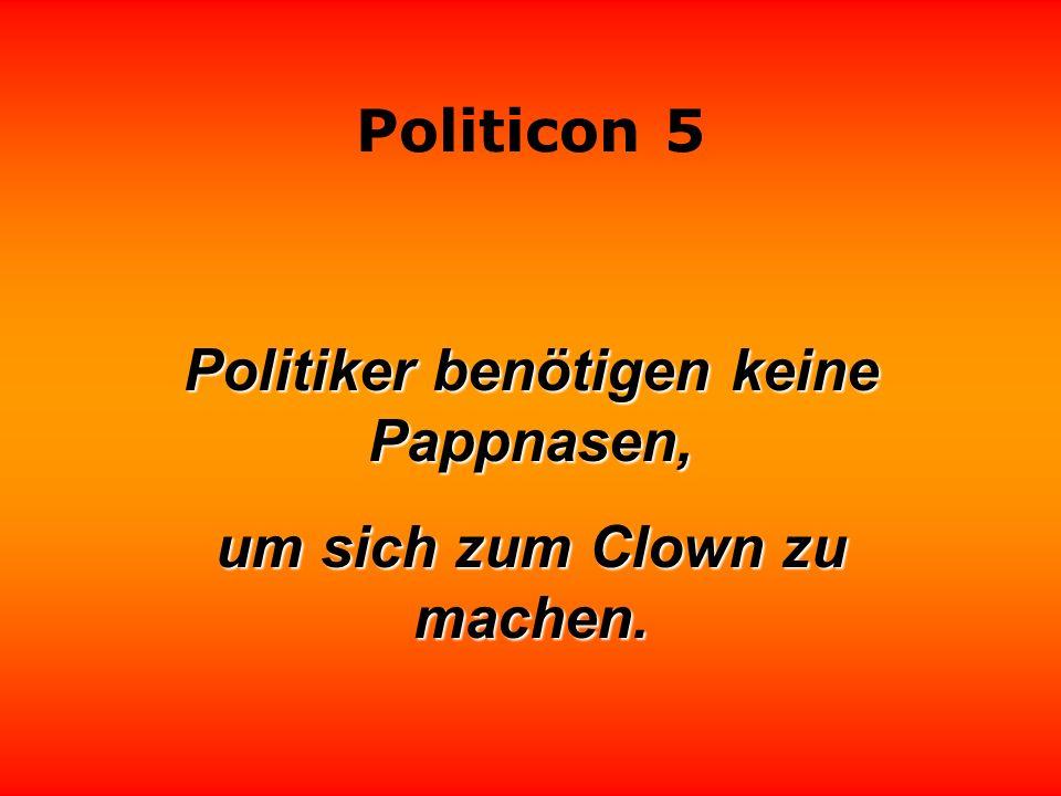 Politicon 5 Vollkommene Politik besteht darin, niemals das letzte Motiv zu enthüllen.