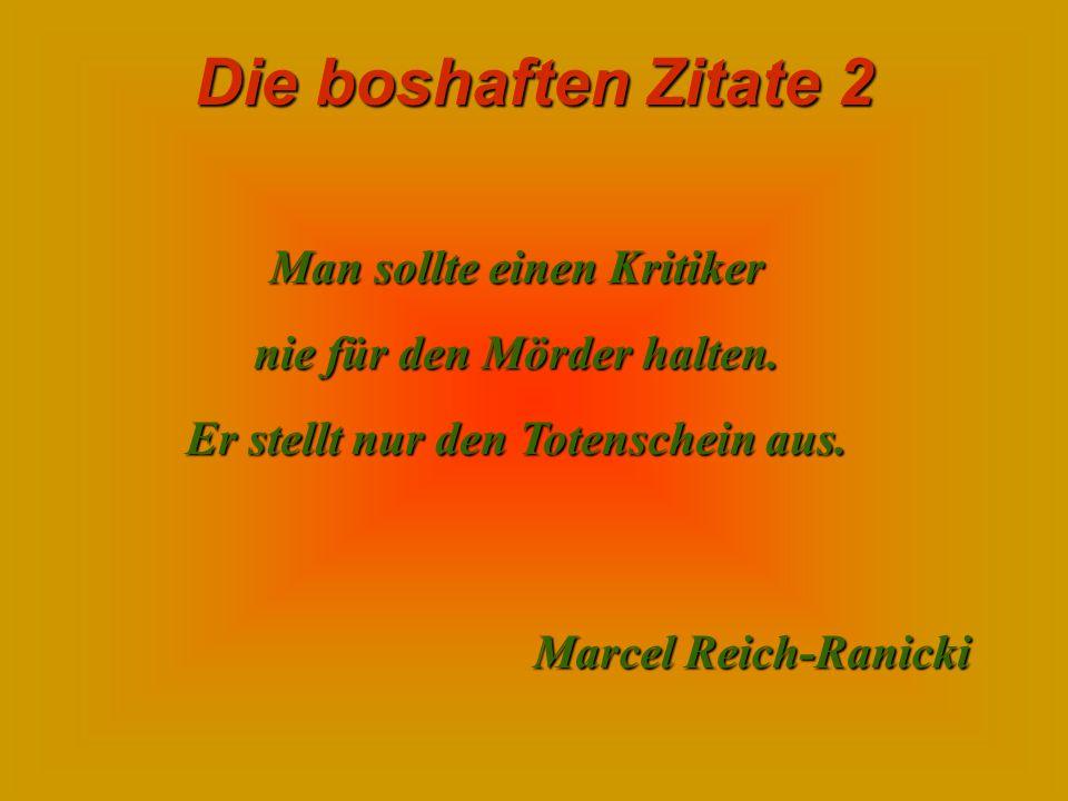 Die boshaften Zitate 2 Die Paßbilder sind die Rache der Fotografen an den Gesichtern. Joachim Ringelnatz