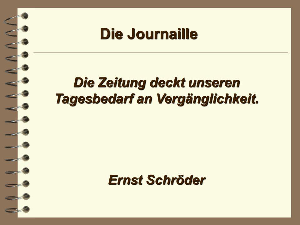 Die Journaille Die öffentliche Meinung, auf die die Zeitungen sich berufen, ist die Meinung derer, ist die Meinung derer, die sie aus den Zeitungen beziehen.