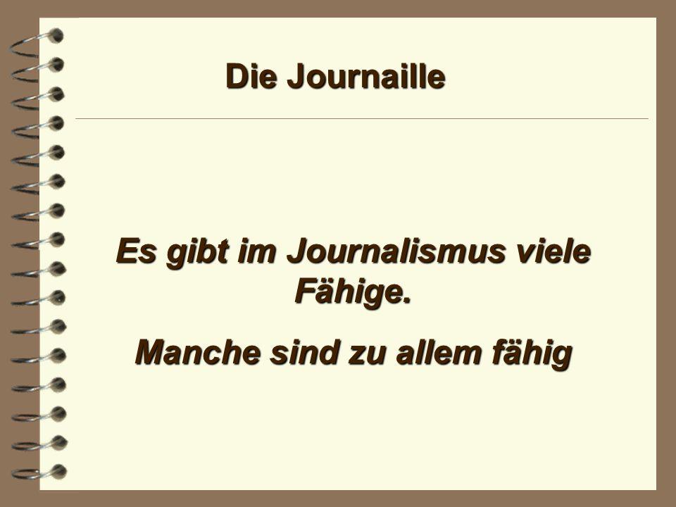 Die Journaille Ein Mensch, der gar nicht liest, ist gebildeter als ein Mensch, der nichts außer Zeitungen liest.