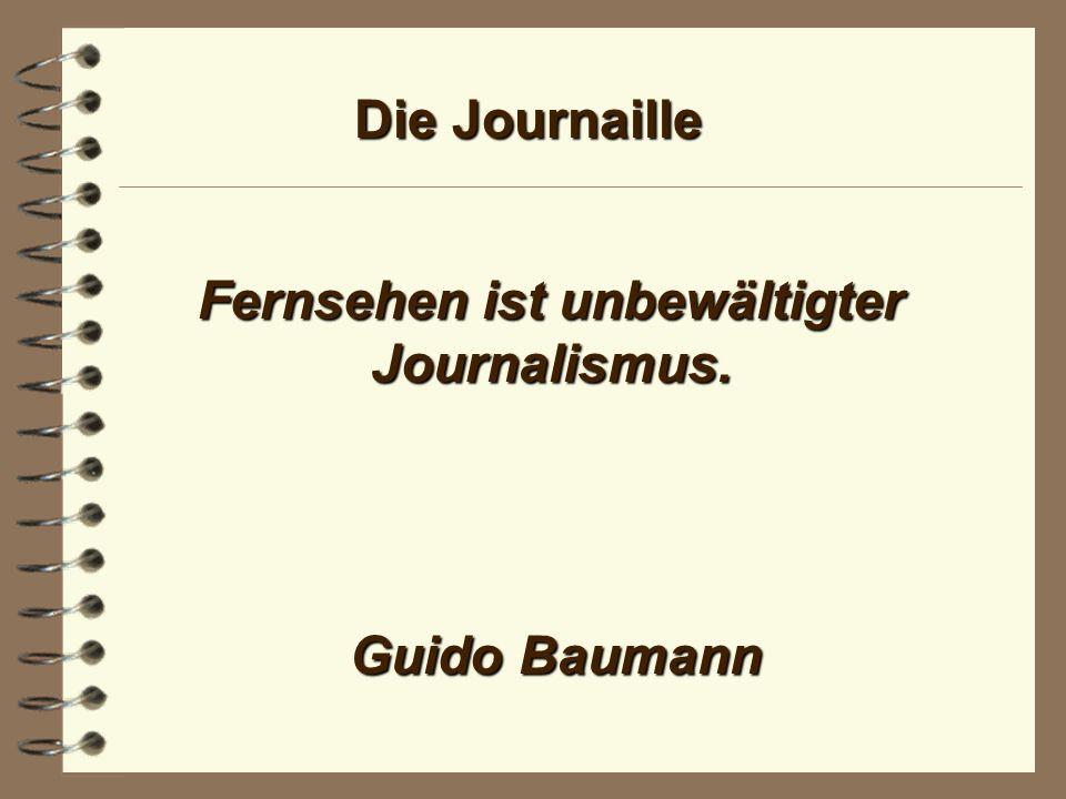 Die Journaille Es gibt Journalisten, die praktisch einhändig sind: Die andere habe sie ständig im Mund, um sich etwas aus den Fingerrn zu saugen.