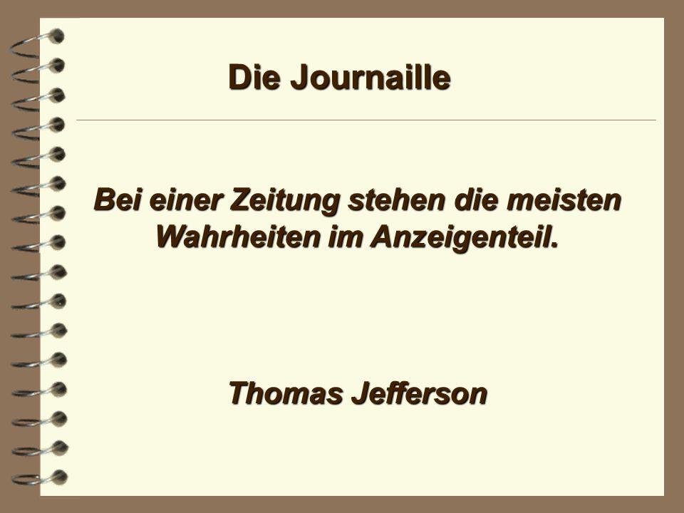 Die Journaille Alle Welt klagt über den Journalismus, und jedermann möchte ihn für sich benutzen.