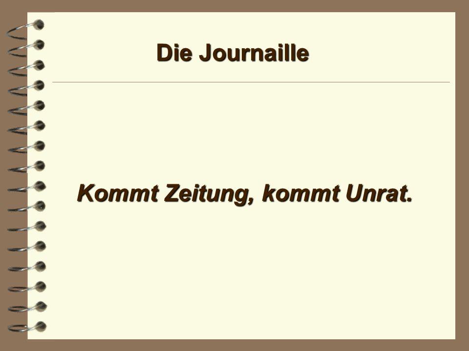 Die Journaille Journalisten müssen die Wachhunde des Bürgers, nicht die Schoßhunde der Mächtigen sein.
