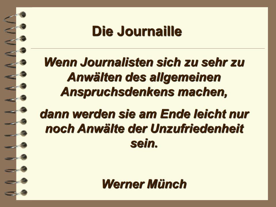 Die Journaille Reicht mir die Tageszeitung. Ich möchte mich ärgern. Werner Mitsch