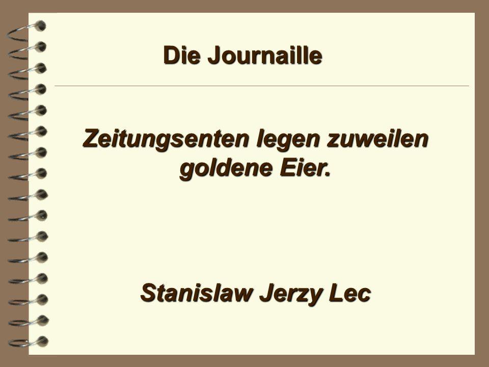 Die Journaille Wenn Journalisten sich zu sehr zu Anwälten des allgemeinen Anspruchsdenkens machen, dann werden sie am Ende leicht nur noch Anwälte der Unzufriedenheit sein.