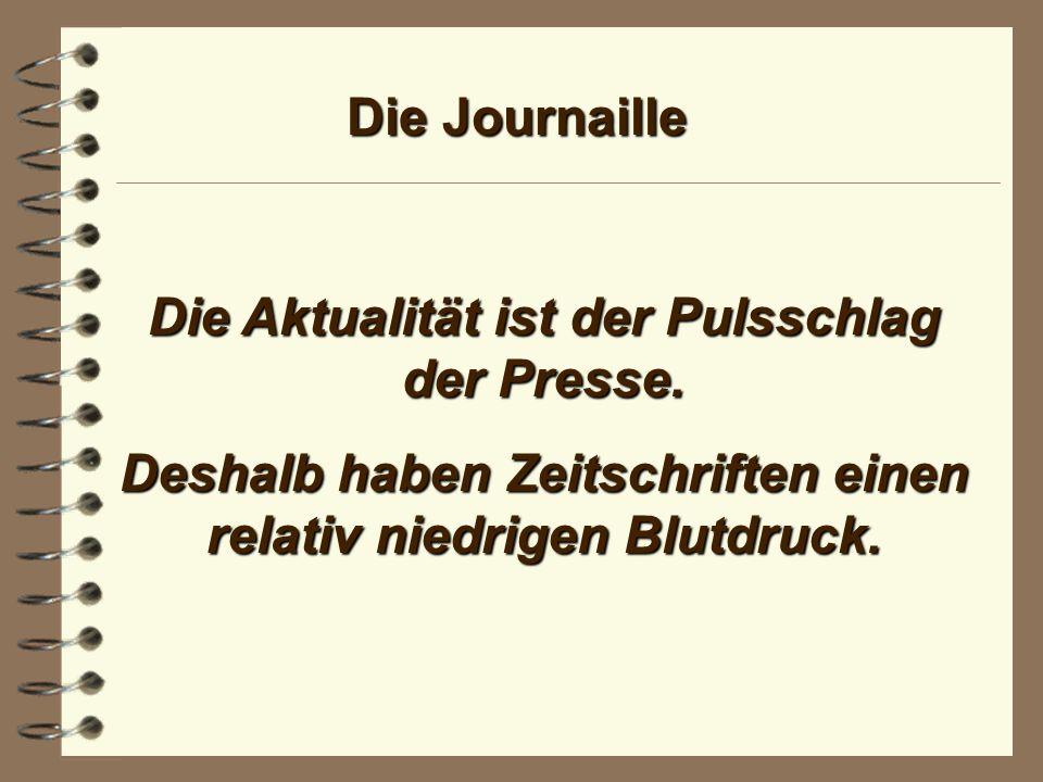 Die Journaille Der Journalismus bringt dich um, aber bis dahin hält er dich lebendig.