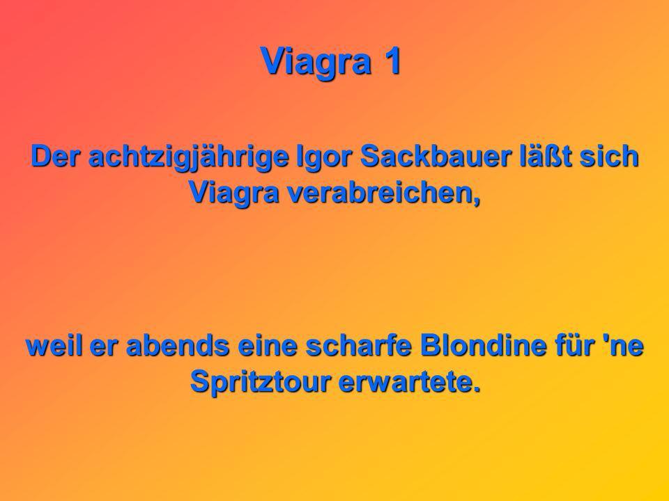 Viagra 1 Hast Du schon einmal Viagra probiert? Ja, und ich stehe dazu.