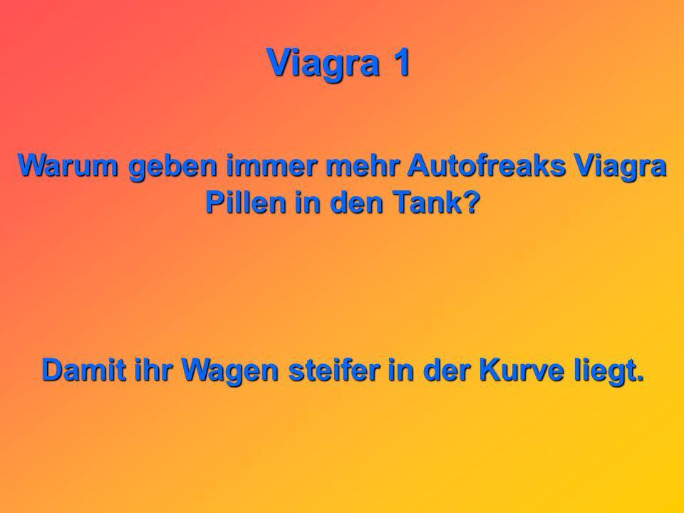 Viagra 1 Warum geben immer mehr Autofreaks Viagra Pillen in den Tank.