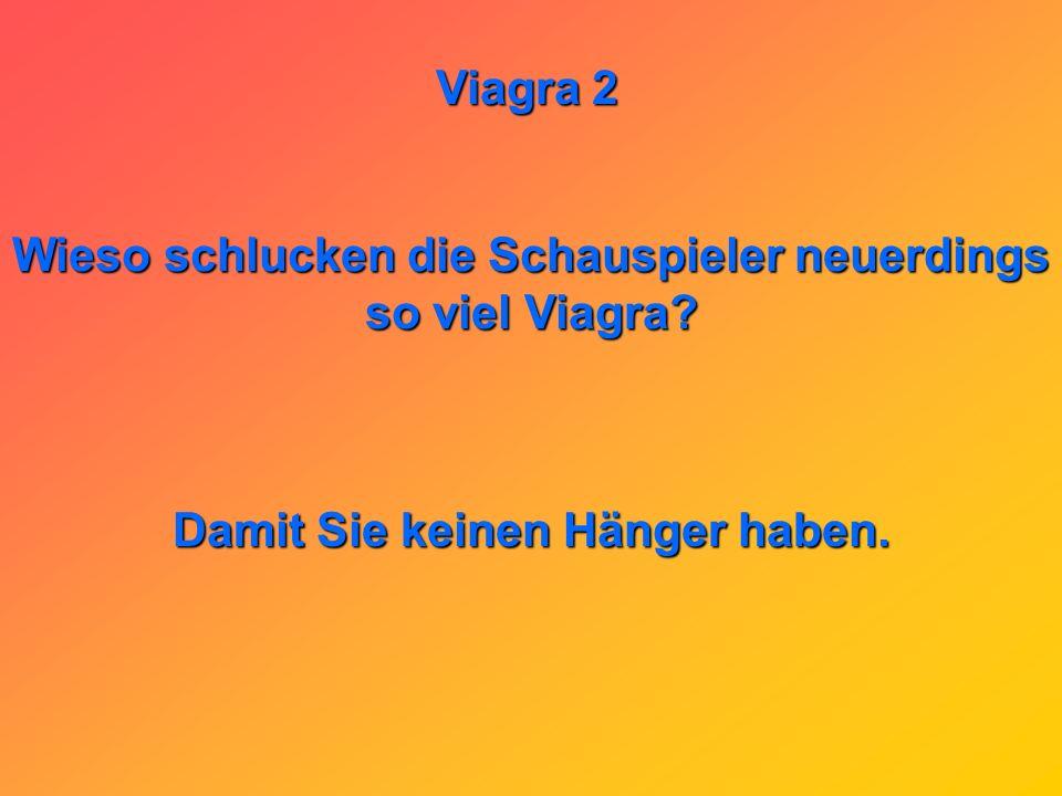 Viagra 2 Wie heißt der neue Werbespruch von Viagra? Wir stellen die Weichen!