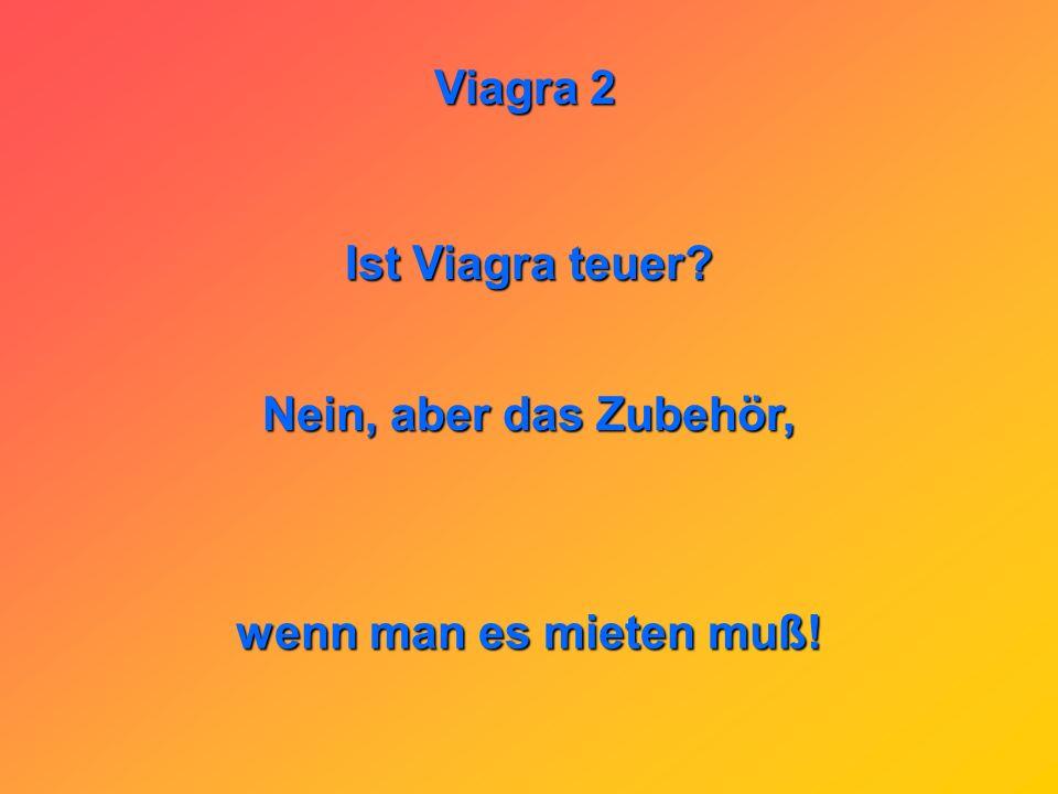 Viagra 2 Wieso schlucken die Schauspieler neuerdings so viel Viagra? Damit Sie keinen Hänger haben.