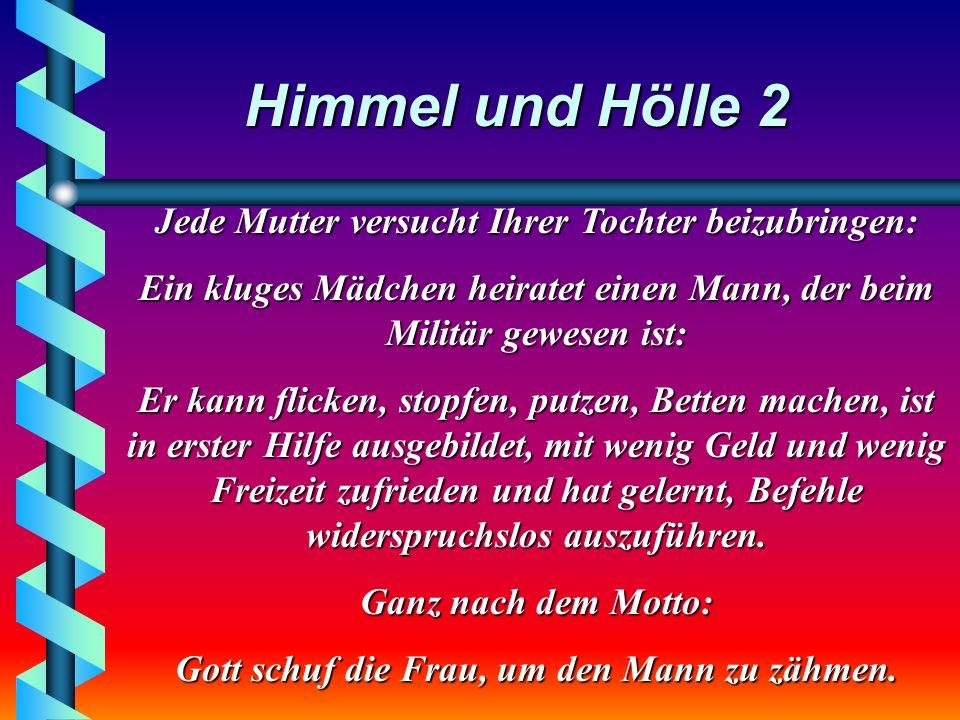 Himmel und Hölle 2 Die männliche Autorität in der Ehe ist ja heute out.