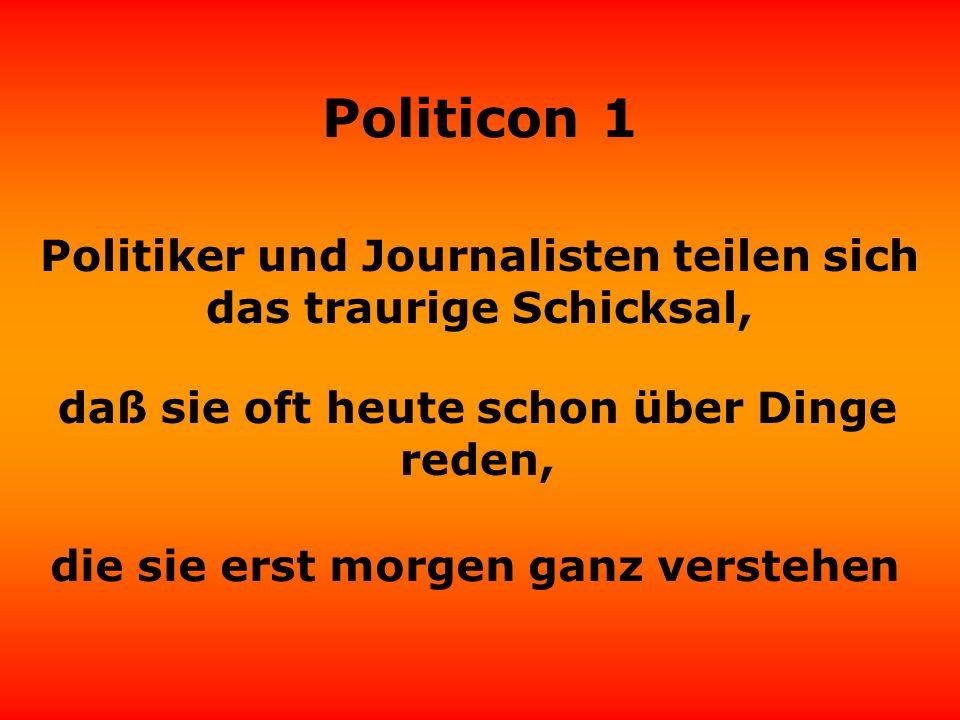 Politicon 1 Es gibt Champignon-Politiker: Volker Pispers Je mehr Mist man draufschmeißt, desto schneller wachsen sie.