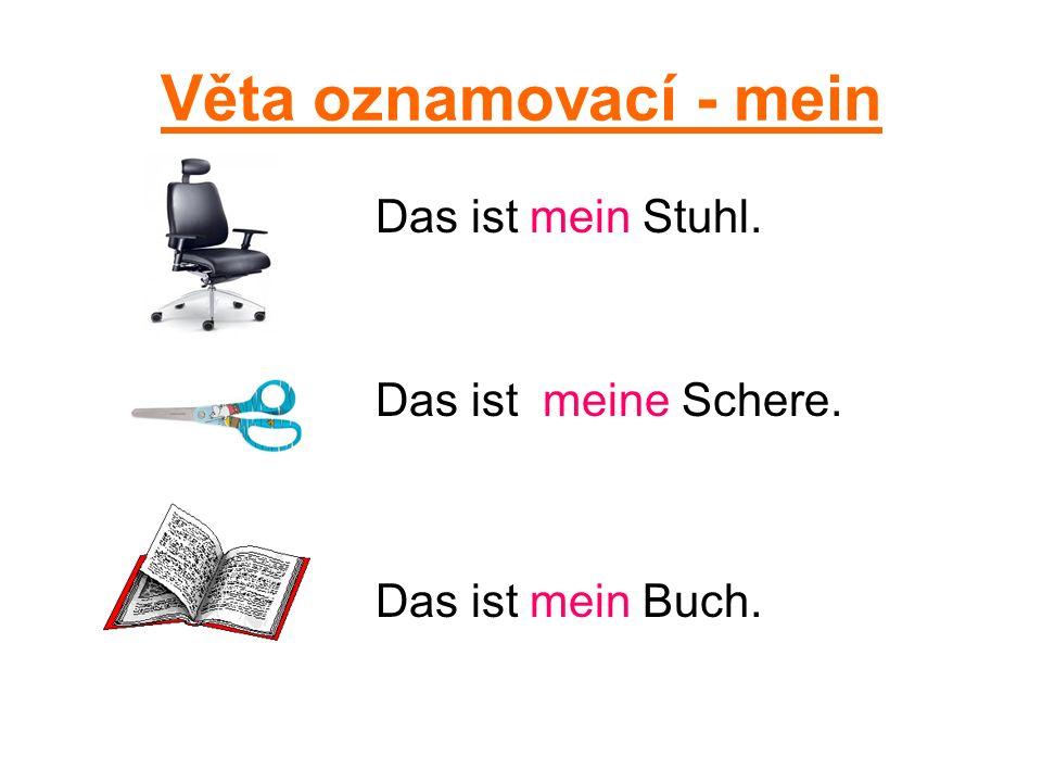 Věta oznamovací - mein Das ist mein Stuhl. Das ist meine Schere. Das ist mein Buch.