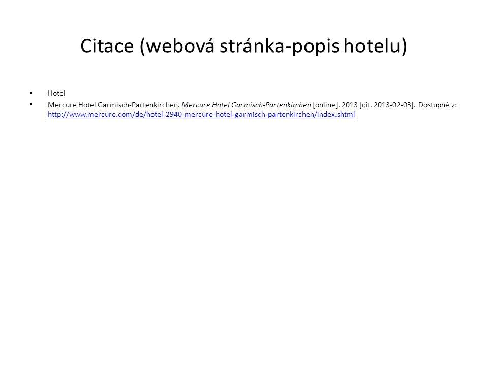 Citace (webová stránka-popis hotelu) Hotel Mercure Hotel Garmisch-Partenkirchen.