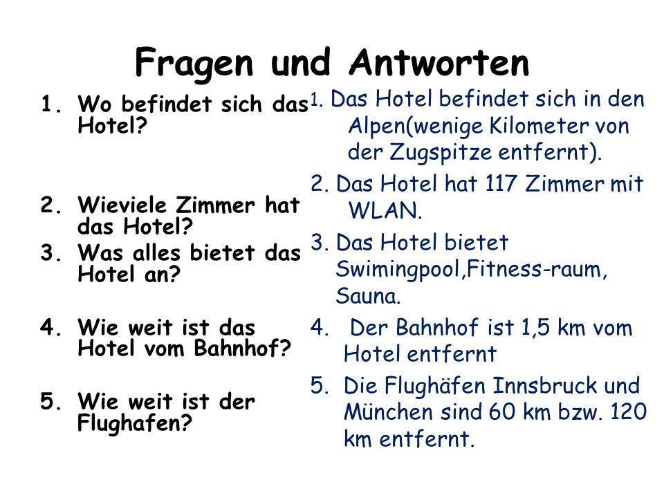 Fragen und Antworten 1.Wo befindet sich das Hotel.