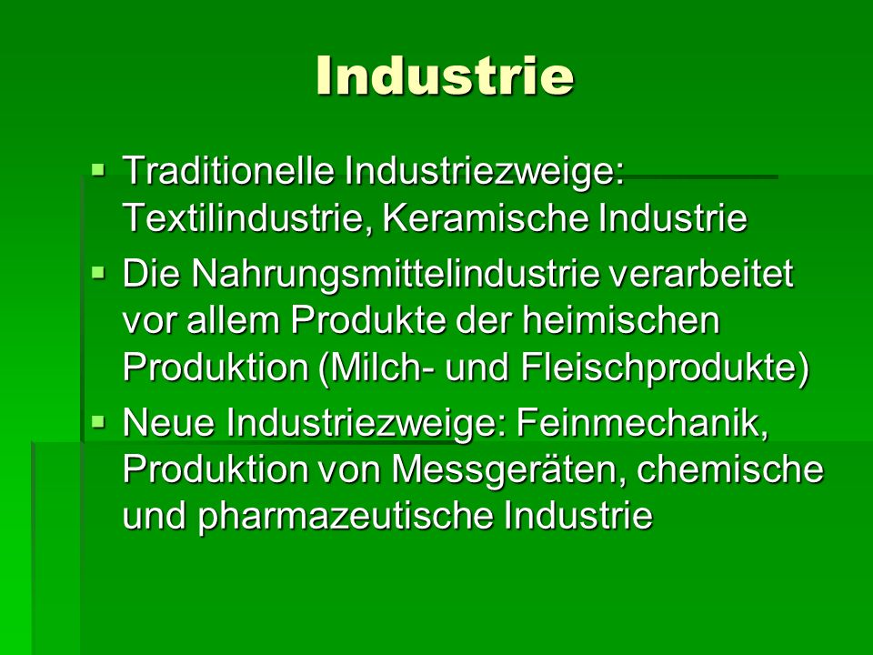 Industrie Traditionelle Industriezweige: Textilindustrie, Keramische Industrie Traditionelle Industriezweige: Textilindustrie, Keramische Industrie Di