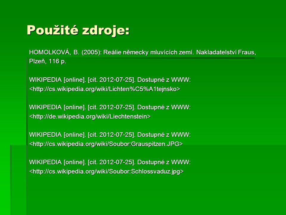 Použité zdroje: HOMOLKOVÁ, B. (2005): Reálie německy mluvících zemí. Nakladatelství Fraus, Plzeň, 116 p. WIKIPEDIA [online]. [cit. 2012-07-25]. Dostup