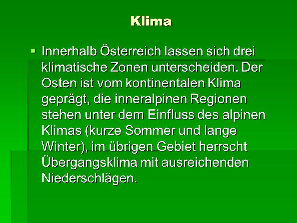 Klima Innerhalb Österreich lassen sich drei klimatische Zonen unterscheiden. Der Osten ist vom kontinentalen Klima geprägt, die inneralpinen Regionen