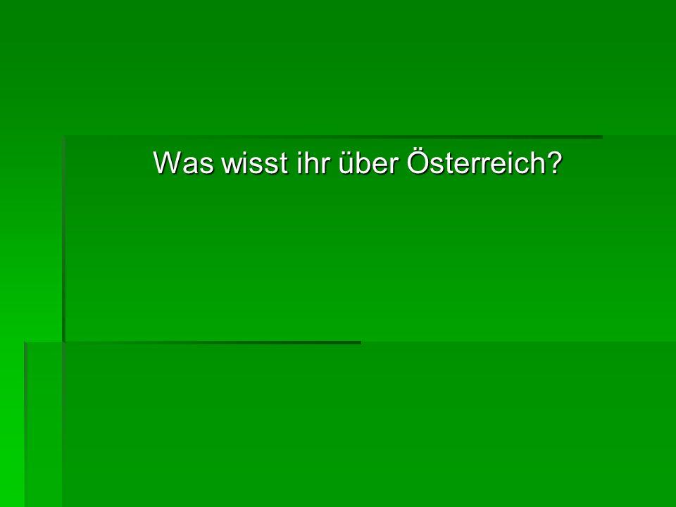 Was wisst ihr über Österreich?