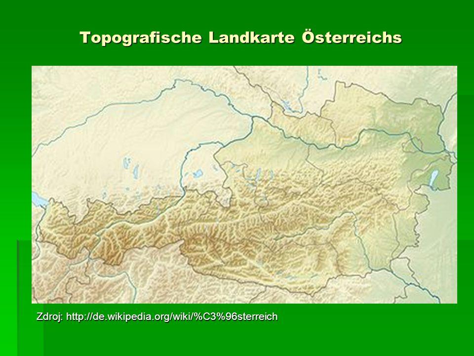 Topografische Landkarte Österreichs Zdroj: http://de.wikipedia.org/wiki/%C3%96sterreich