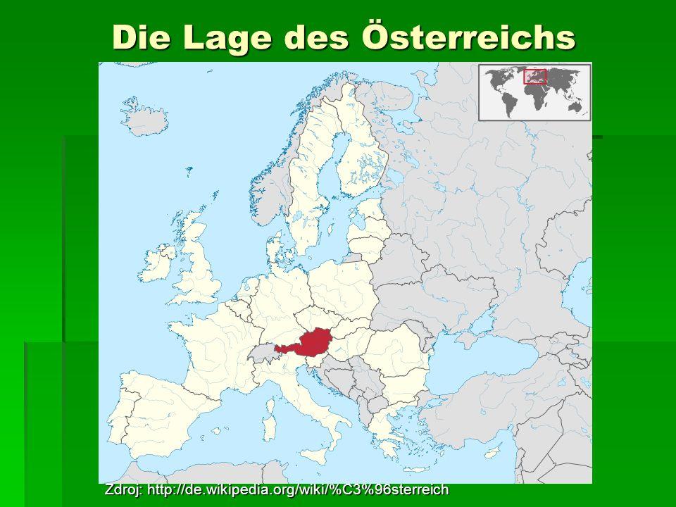 Die Lage des Österreichs Zdroj: http://de.wikipedia.org/wiki/%C3%96sterreich