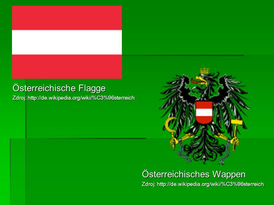 Österreichische Flagge Zdroj: http://de.wikipedia.org/wiki/%C3%96sterreich Österreichisches Wappen Zdroj: http://de.wikipedia.org/wiki/%C3%96sterreich