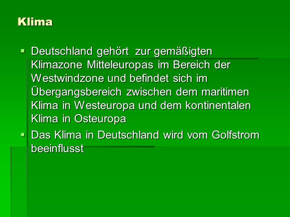 Klima Deutschland gehört zur gemäßigten Klimazone Mitteleuropas im Bereich der Westwindzone und befindet sich im Übergangsbereich zwischen dem maritimen Klima in Westeuropa und dem kontinentalen Klima in Osteuropa Deutschland gehört zur gemäßigten Klimazone Mitteleuropas im Bereich der Westwindzone und befindet sich im Übergangsbereich zwischen dem maritimen Klima in Westeuropa und dem kontinentalen Klima in Osteuropa Das Klima in Deutschland wird vom Golfstrom beeinflusst Das Klima in Deutschland wird vom Golfstrom beeinflusst