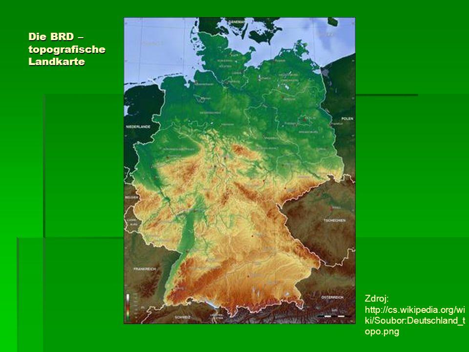 Die BRD – topografische Landkarte Zdroj: http://cs.wikipedia.org/wi ki/Soubor:Deutschland_t opo.png