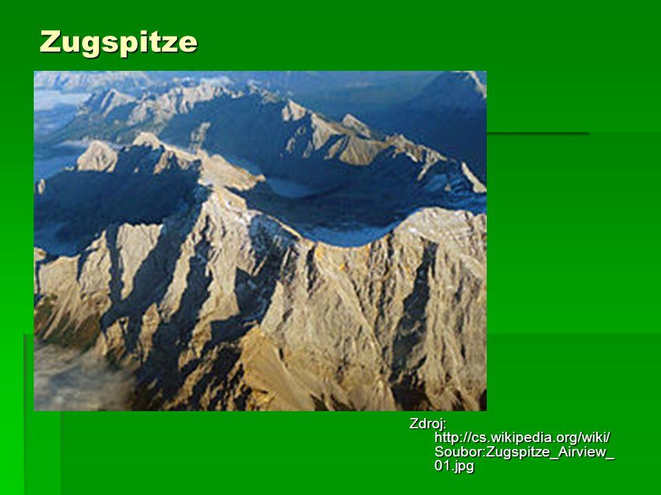Zugspitze Zdroj: http://cs.wikipedia.org/wiki/ Soubor:Zugspitze_Airview_ 01.jpg