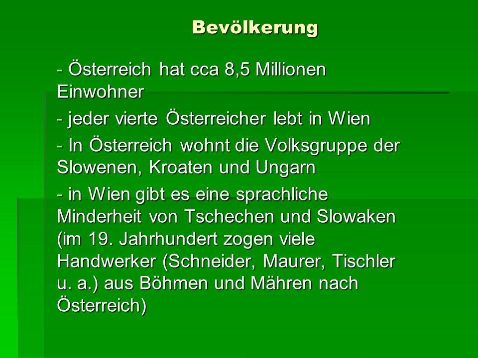 Bevölkerung - Österreich hat cca 8,5 Millionen Einwohner - jeder vierte Österreicher lebt in Wien - In Österreich wohnt die Volksgruppe der Slowenen,