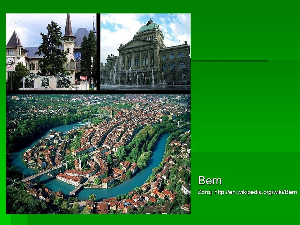Bern Zdroj: http://en.wikipedia.org/wiki/Bern
