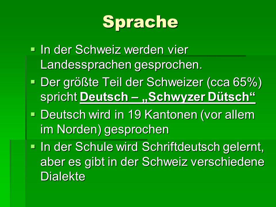 Sprache In der Schweiz werden vier Landessprachen gesprochen. In der Schweiz werden vier Landessprachen gesprochen. Der größte Teil der Schweizer (cca