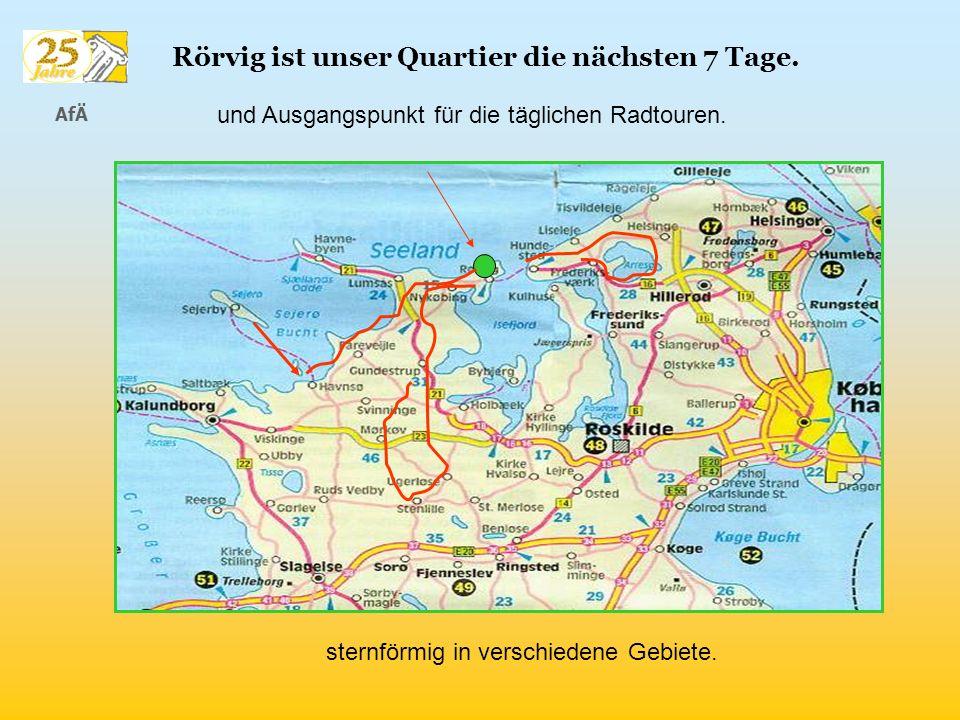 AfÄ Rörvig ist unser Quartier die nächsten 7 Tage. sternförmig in verschiedene Gebiete. und Ausgangspunkt für die täglichen Radtouren.