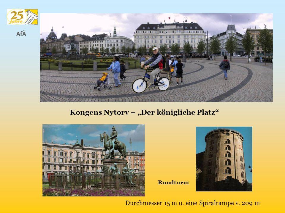 AfÄ Kongens Nytorv – Der königliche Platz Rundturm Durchmesser 15 m u. eine Spiralrampe v. 209 m