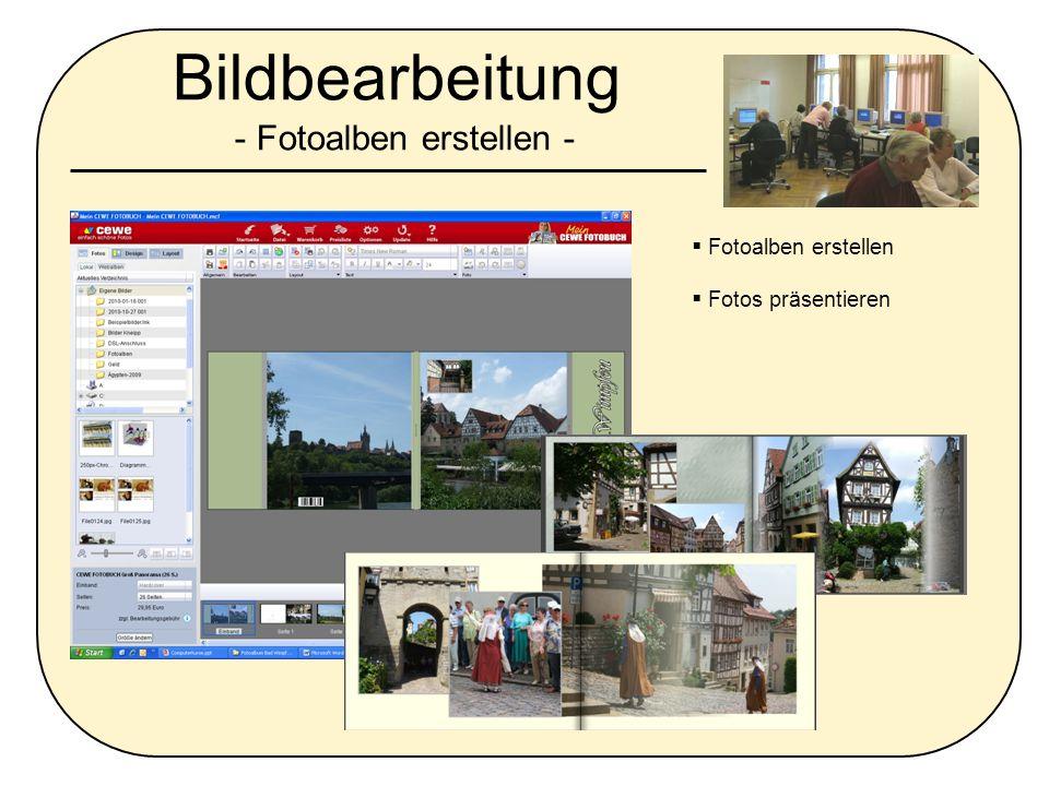 Bildbearbeitung - Fotoalben erstellen - Fotoalben erstellen Fotos präsentieren