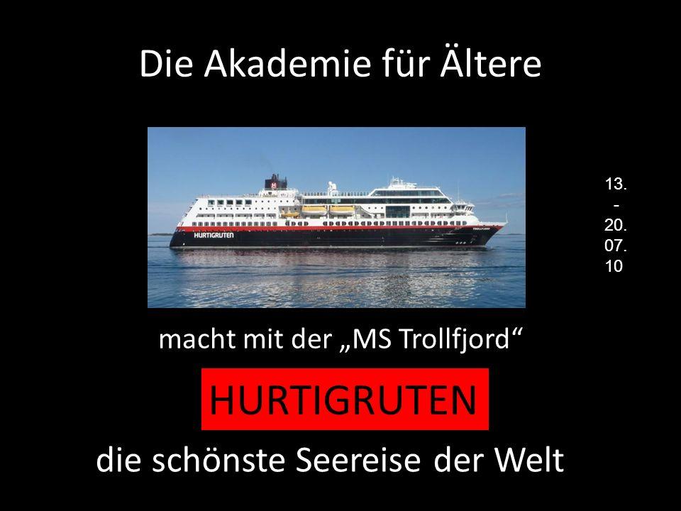 Die Akademie für Ältere macht mit der MS Trollfjord die schönste Seereise der Welt HURTIGRUTEN 13.